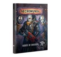 Necromunda - House Of Shadow