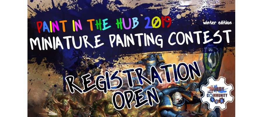 PAINT IN THE HUB - MINIATURE PAINTING CONTEST 2019