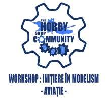 Community HUB - WORKSHOP: INITIERE IN MODELISM *AVIATIE*